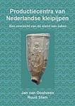 Oostveen, J. van & R. Stam 2011)<br /> Productiecentra van Nederlandse kleipijpen, een overzicht van de stand van zaken, Leiden, p. 77-83.